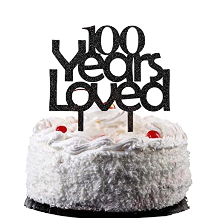 100 Years Loved Cake Topper Black Color Arcylic Decors For 100th Birthday Party