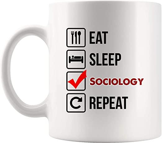 Amazon Com Eat Sleep Repeat Sociology Mug Coffee Cup Tea Mugs Gift Student Back To School Study Hard Student Social Guidance Counselor Research Analyst Human Resources Consultant Kitchen Dining