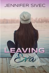 Leaving Eva: Eva Series, Book 1 (Volume 1)