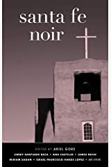 Santa Fe Noir (Akashic Noir Series) Kindle Edition
