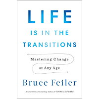 Life Is in the Transitions: Mastering Change at Any Age (English Edition)
