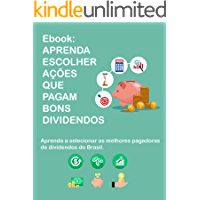 Ebook: Aprenda Escolher Ações que Pagam Bons Dividendos