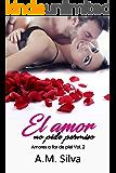 El amor no pide permiso (Amores a flor de piel nº 2) (Spanish Edition)