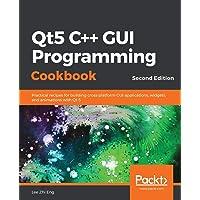 Qt5 C++ GUI Programming Cookbook: Practical recipes for building cross-platform GUI applications, widgets, and…