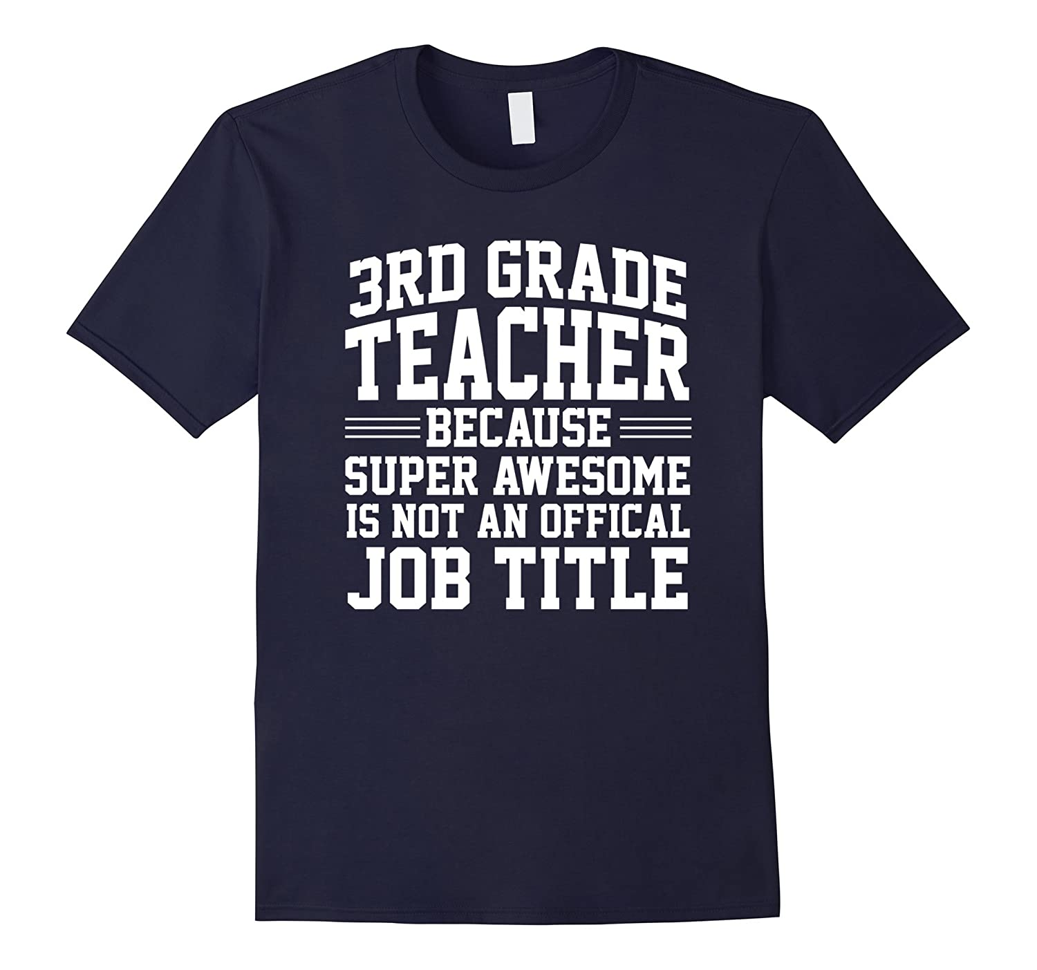 3RD Grade Teacher Because Super Awesome Not A Job T Shirt-TD
