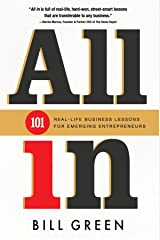 ALL IN: 101 Real Life Business Lessons For Emerging Entrepreneurs Kindle Edition