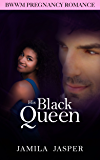 His Black Queen: BWWM Pregnancy Romance For Adults