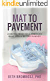 Mat to Pavement: Lessons from Yoga That Can Make You a Better Runner