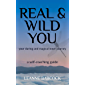 Real & Wild You: Your Daring and Magical Inner Journey