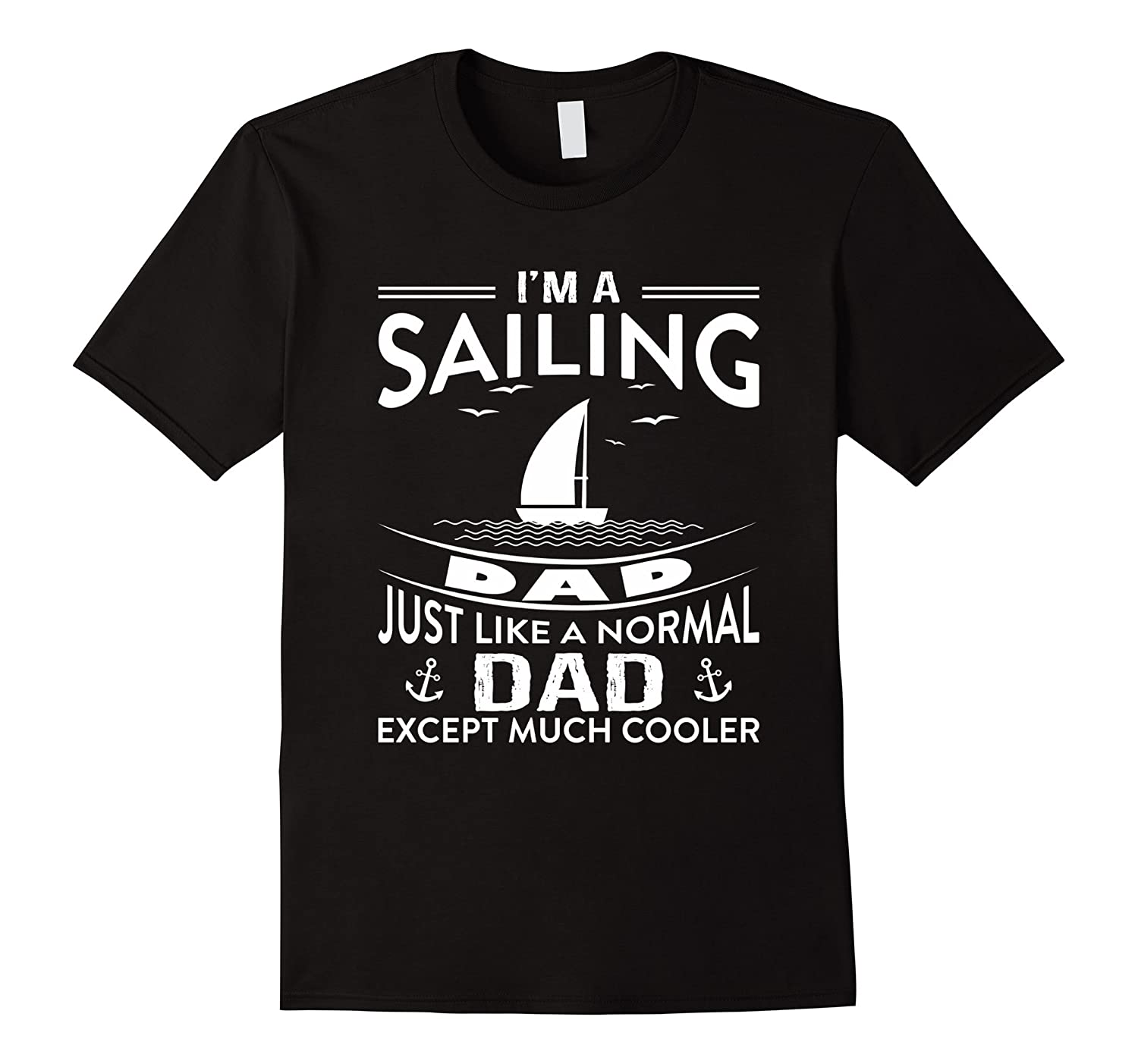 a0c55d66 I Am A Sailing Dad Just Like A Normal Dad T-shirt-PL – Polozatee