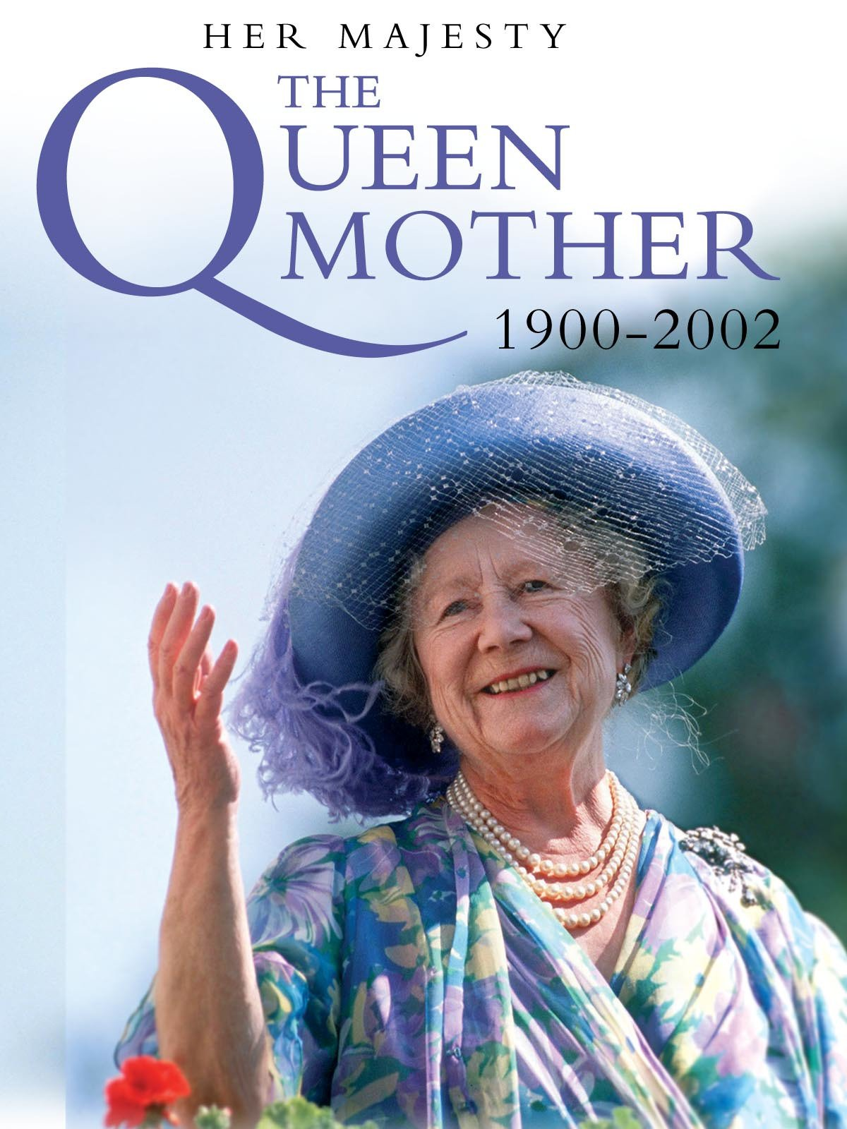 Her Majesty The Queen Mother 1900-2002 on Amazon Prime Video UK