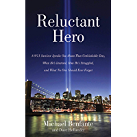 Reluctant Hero: A 9/11 Survivor Speaks Out About That Unthinkable Day, What He's Learned, How He's Struggled, and What…