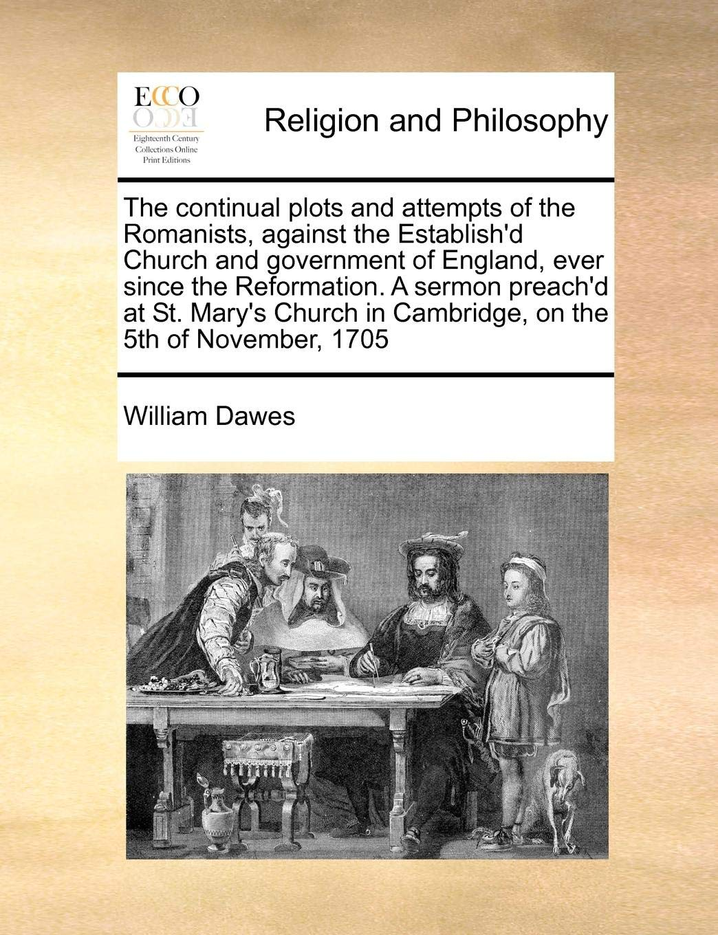 The continual plots and attempts of the Romanists, against the ...