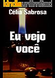 Eu vejo você (Portuguese Edition)