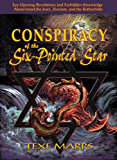 "Conspiracy of the Six-Pointed Star: ""Eye-Opening Revelations and Forbidden Knowledge About Israel, the Jews, Zionism, and the Rothschilds"