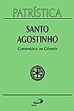 Patrística - Comentário ao Gênesis - Vol. 21