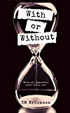 With or Without (The Expired Trilogy Book 1)