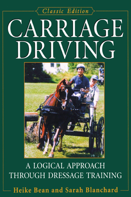 Carriage Driving: A Logical Approach Through Dressage Training ebook