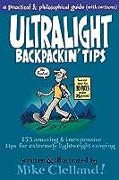 Ultralight Backpackin' Tips: 153 Amazing &