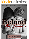 Behind the Scenes: Volume 4 of Maggie's Strict Remedy, a serial novel