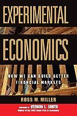 Experimental Economics: How We Can Build Better Financial Markets Paperback