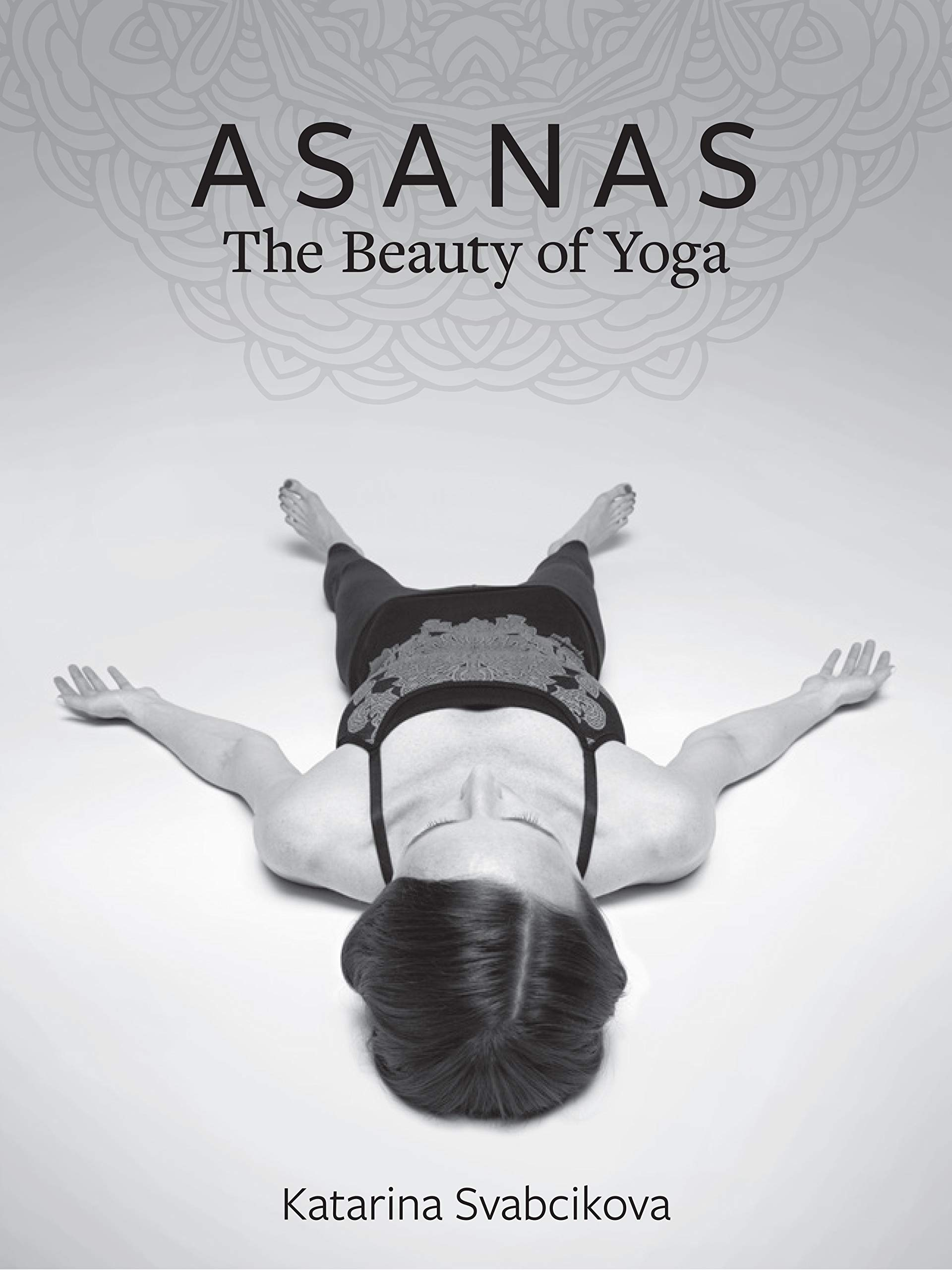 ASANAS: The Beauty of Yoga: Katarina Svabcikova ...