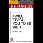 RESUMEN - I WILL TEACH YOU TO BE RICH (Te enseñaré a ser rico) por Ramit Sethi : Un enfoque franco y divertido para la banca inteligente, el ahorro, el ... FINANZAS E INVERSIONES) (Spanish Edition)