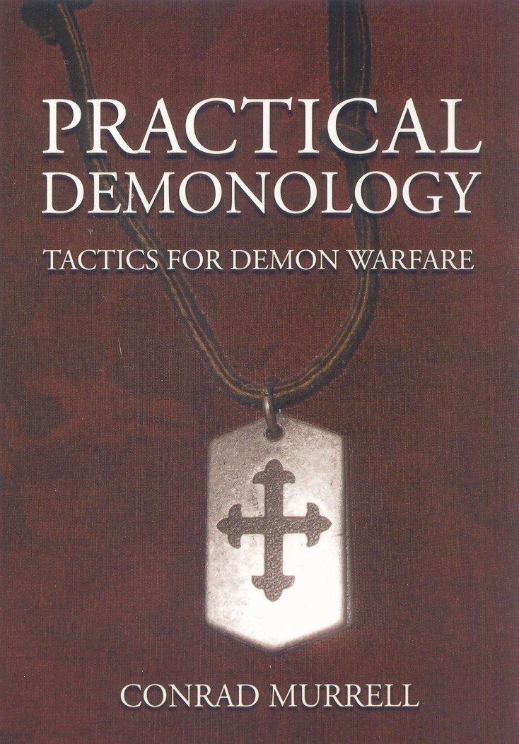Practical Demonology: Tactics for Demon Warfare: Conrad