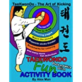 Taekwondo fun activity book: Activity book for kids, fun puzzles, coloring pages, mazes and more. suitable for ages 4 - 10. B