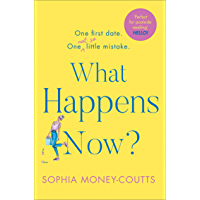 What Happens Now?: the hilarious, hottest, feel-good holiday read for 2019!