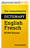 The Comprehensive Dictionary English-French: 55.000 Entries (English Edition)