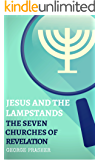 Jesus and the Lampstands: The Seven Churches of Revelation