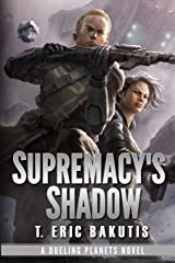 Supremacy's Shadow (Dueling Planets) (Volume 1) Paperback