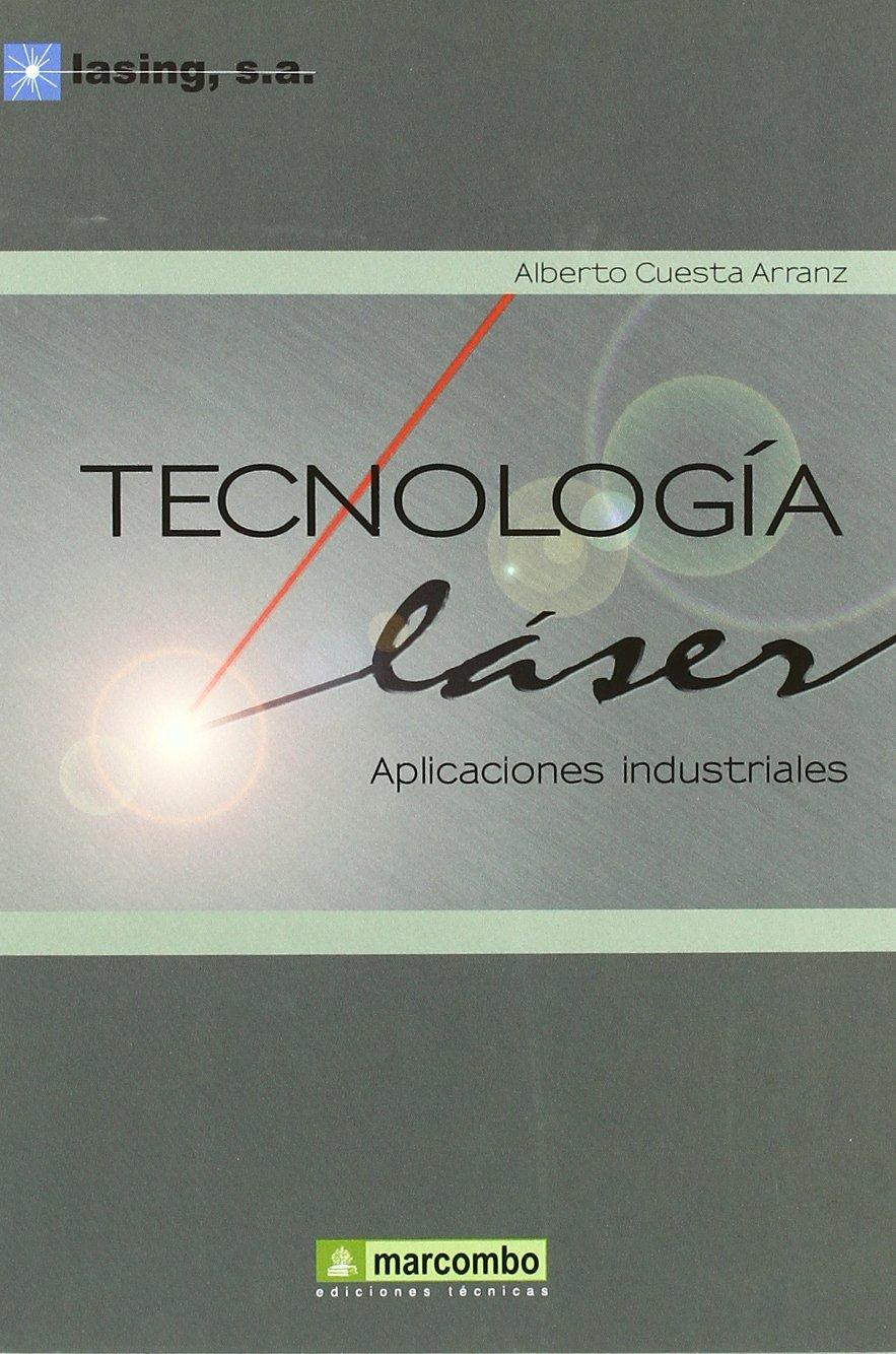 Tecnologia Láser: Aplicaciones Industriales: Amazon.es: Alberto Cuesta Arranz: Libros