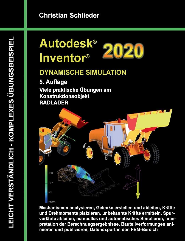 Autodesk Inventor 2020   Dynamische Simulation  Viele Praktische Übungen Am Konstruktionsobjekt Radlader