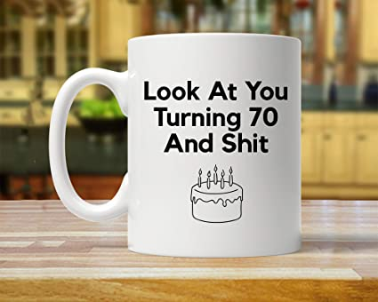 Funny Inspirational Mugs Cup 11oz 70th Birthday Gift For Seventy Year Old