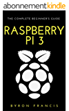 Raspberry Pi 3 :  The Complete Beginner's Guide - Step By Step Instructions (The Black Book) 2nd Edition (English Edition)