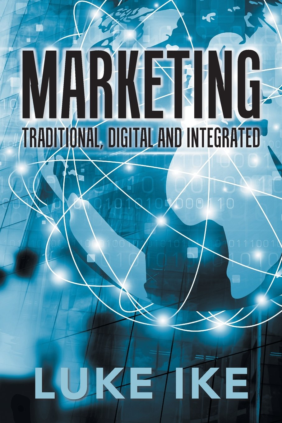 Download Marketing: Traditional, Digital and Integrated ebook