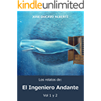 LOS RELATOS DEL INGENIERO ANDANTE. VOL. 1 y 2