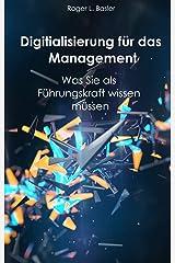 Digitalisierung für das Management: Was Sie als Führungskraft wissen müssen (German Edition) Kindle Edition