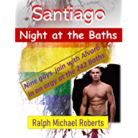 Night at the Baths - Santiago, Chile: A group of horny guys end up in a  hot, sex-filled orgy at the gay baths (English Edition)