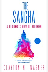 The Sangha: A Beginner's View of Buddhism Kindle Edition