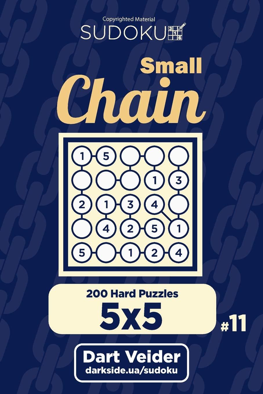 Small Chain Sudoku - 200 Hard Puzzles 5x5 (Volume 11): Dart Veider ...