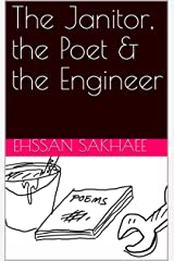 The Janitor, the Poet & the Engineer Kindle Edition