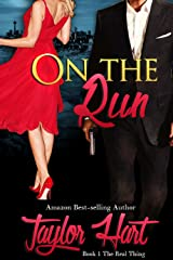 On The Run: Book 1 The Real Thing (Romantic Suspense)