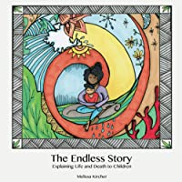 The Endless Story: Explaining Life and Death to Children