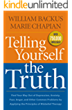 Telling Yourself the Truth: Find Your Way Out of Depression, Anxiety, Fear, Anger, and Other Common Problems by Applying…