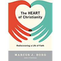 The Heart of Christianity: Rediscovering a Life of Faith (English Edition)