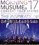 モーニング娘。'17 コンサートツアー春 ~THE INSPIRATION! ~ [Blu-ray]