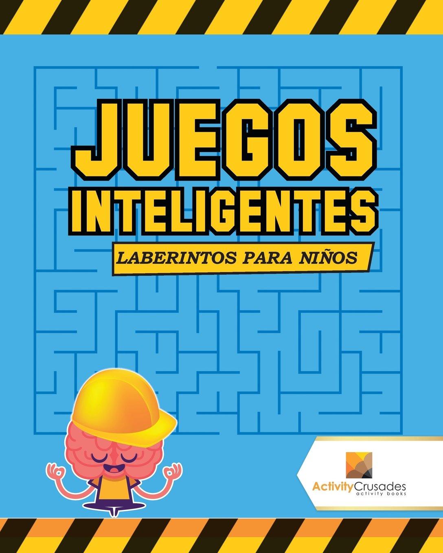Juegos Inteligentes Laberintos Para Ninos Spanish Edition
